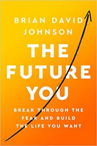Future You, a book by futurist Brian David Johnson